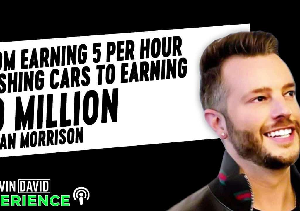 From Earning $5 Per Hour Washing Cars to Earning $50 Million (Adrian Morrison)