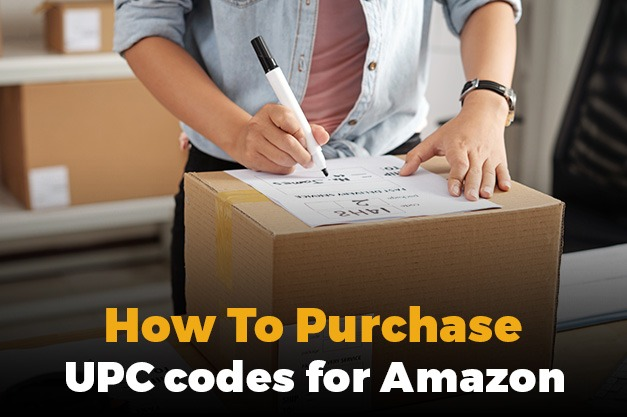 How to purchase UPC codes for Amazon: Follow the 4 Amazing Steps