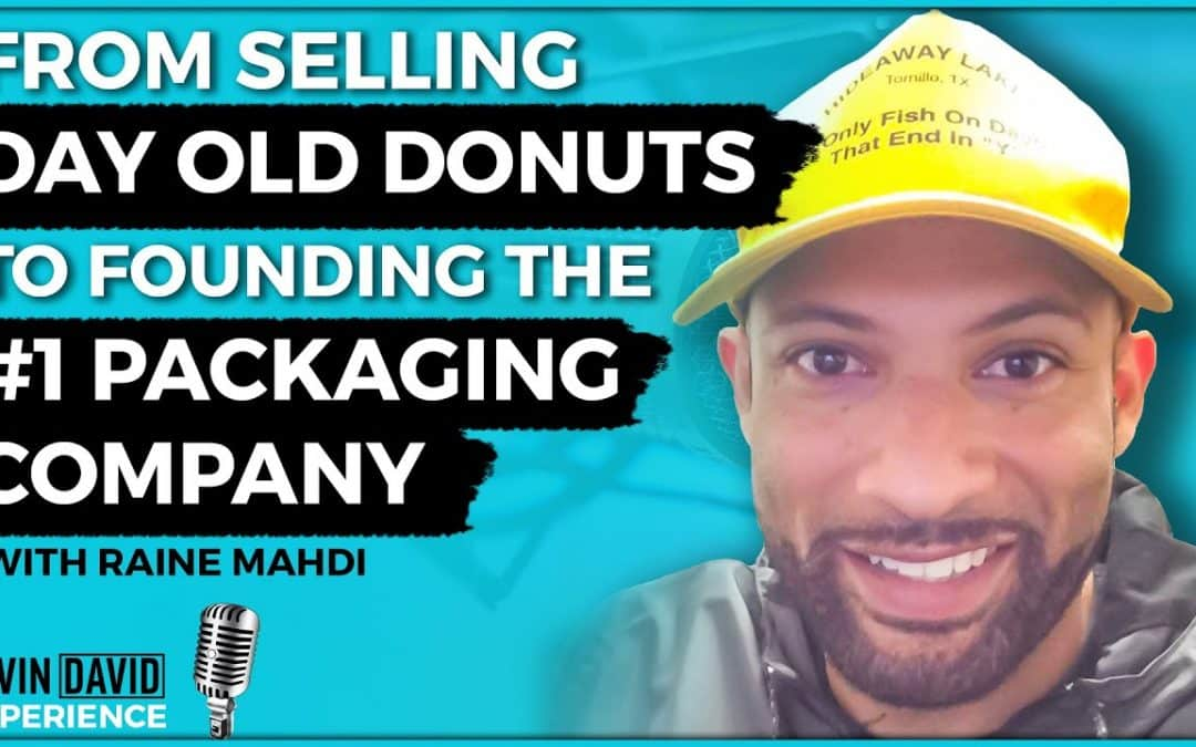 From Selling Day Old Donuts to Founding the #1 Packaging Company (Raine Mahdi)
