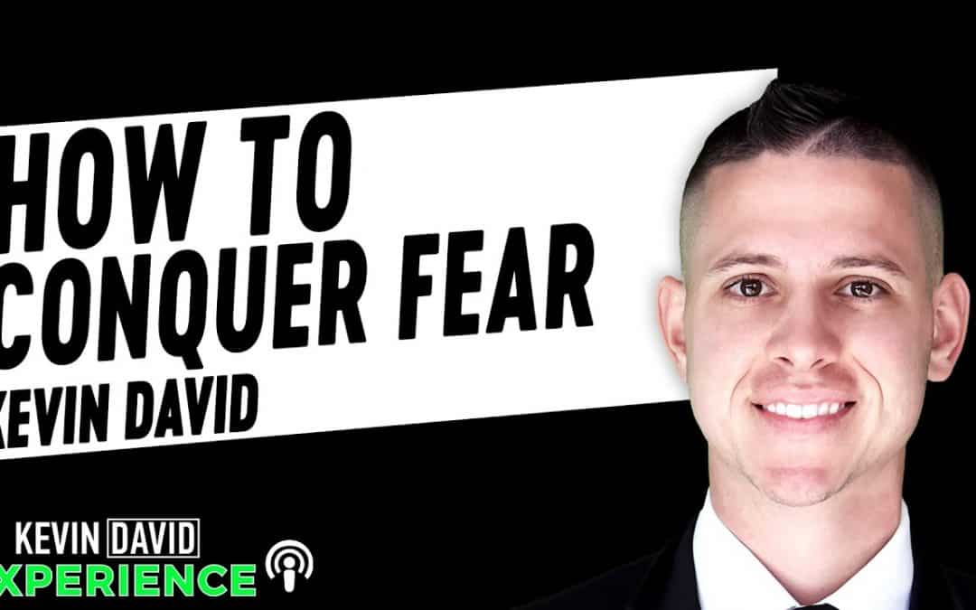 How To Conquer Fear