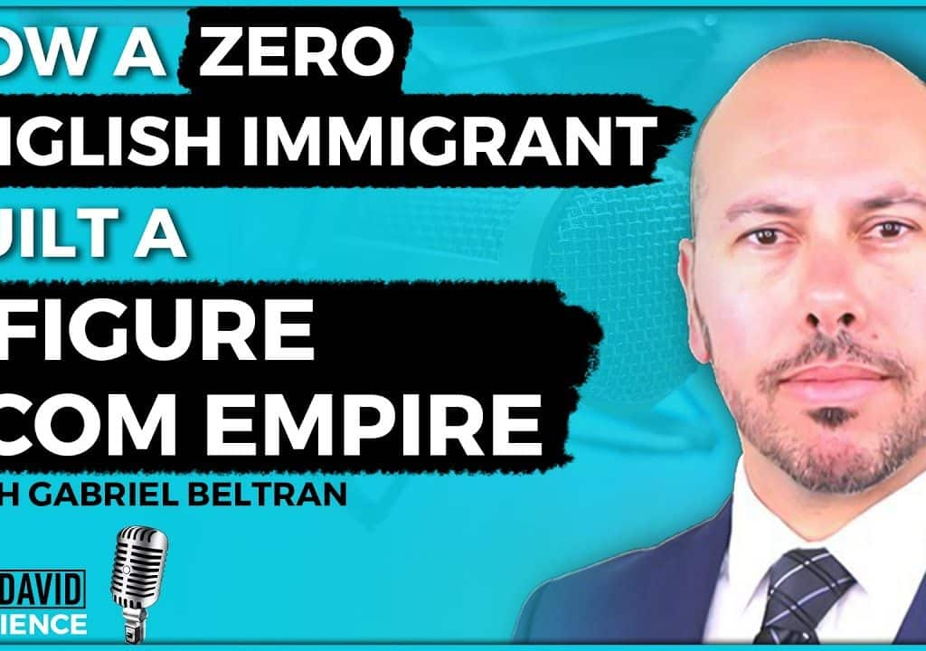 How a Zero English Immigrant Built a 7 Figure Ecom Empire (Gabriel Beltran)