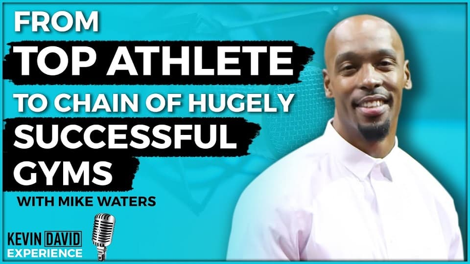 From Top Athlete to Chain of Hugely Successful Gyms (Mike Waters)